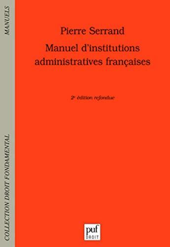 9782130558859: Manuel d'institutions administratives françaises