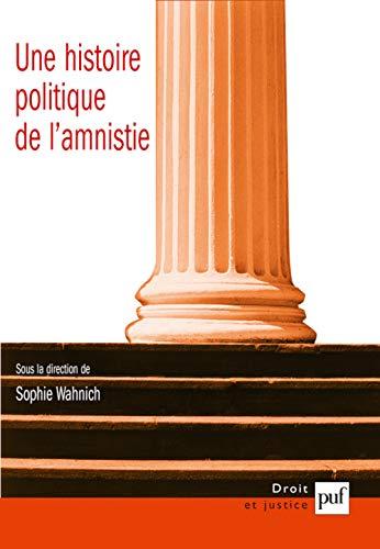 Une histoire politique de l'amnistie: Wahnich, Sophie