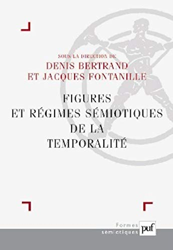 Régimes sémiotiques de la temporalité Bertrand, Denis;