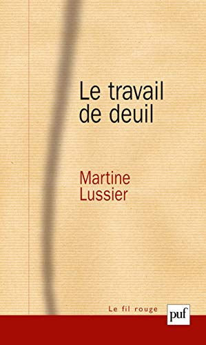 Le travail de deuil (French Edition): Martine Lussier