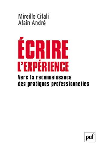 """""""écrire l'expérience ; vers la reconnaissance des pratiques ..."""
