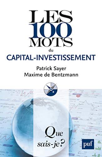 100 mots du capital investissement: Sayer, Patrick