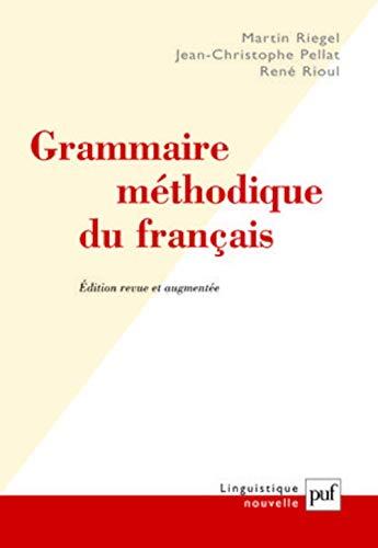Grammaire méthodique du français [nouvelle édition]: Riegel, Martin