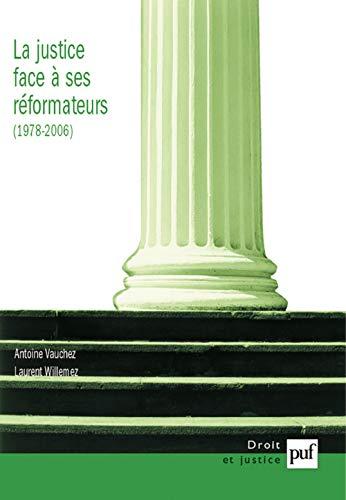 9782130559719: La justice face à ses réformateurs (1980-2006) : Entreprises de modernisation et logiques de résistances