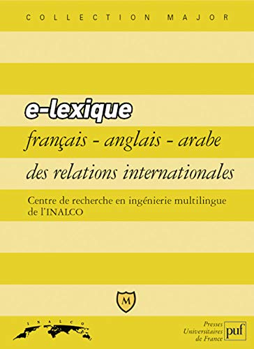 E-lexique trilingue fran?ais-anglais-arabe des relations internationales: INALCO and Chraibi,