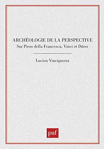 Archéologie de la perspective: Vinciguerra, Lucien