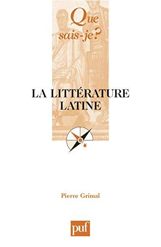 Littérature latine (La) [nouvelle édition]: Grimal, Pierre