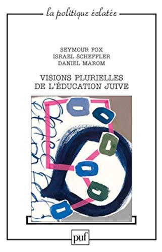 Visions plurielles de l'éducation juive: Fox, Seymour