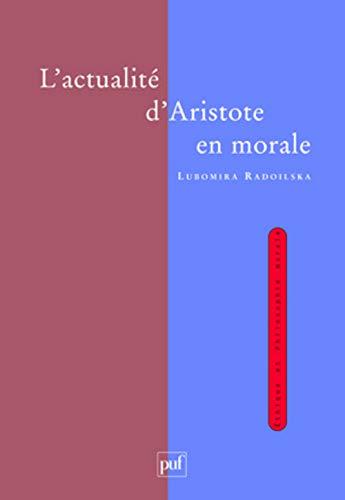 9782130561767: L'actualit� d'Aristote en morale