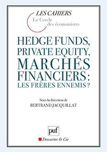 Hedge funds, private equity, march?s financiers : Jacquillat, Bertrand, Lorenzi,