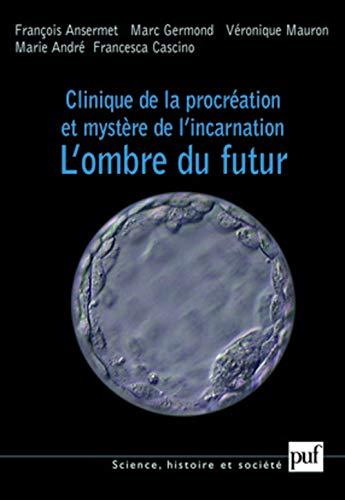 9782130562306: Clinique de la procréation et mystère de l'incarnation : L'ombre du futur