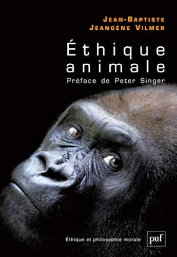 Éthique animale (L'): Jeang�ne Vilmer, Jean-Baptiste