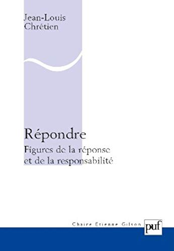 Répondre: Figures de la réponse et de la responsabilité: Chrétien, Jean-Louis