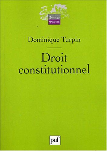 Droit constitutionnel [nouvelle édition]: Turpin, Dominique
