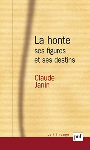 Honte, ses figures et ses destins (La): Janin, Claude