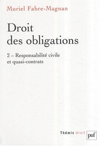 9782130563723: Droit des obligations : Tome 2, Responsabilité civile et quasi-contrats