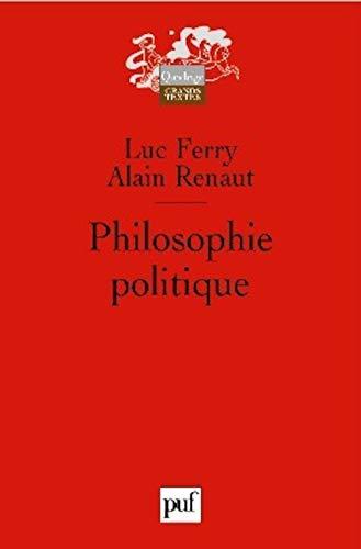 Philosophie politique [nouvelle édition]: Ferry, Luc