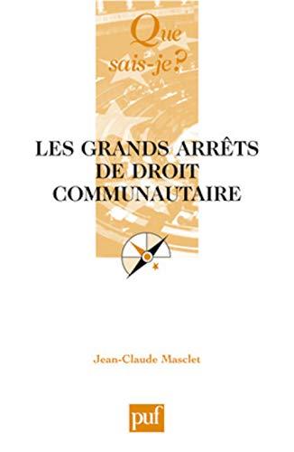 Grands arrêts de droit communautaire [nouvelle édition]: Masclet, Jean-Claude