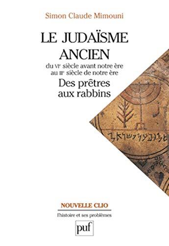 le judaisme ancien du vie siecle avant notre ere au iiie siecle de notre ere: Mimouni, Simon Claude