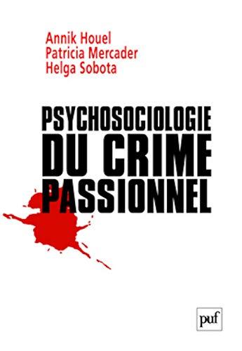 psychosociologie du crime passionnel: Houel, Annik