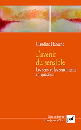 Avenir du sensible (L'): Haroche, Claudine