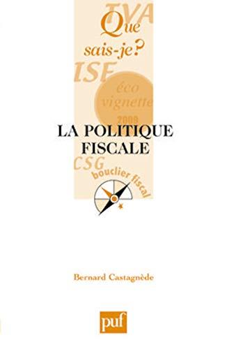 Politique fiscale (La): Castagn�de, Bernard