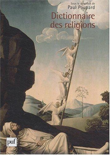 Dictionnaire des religions [2 volumes]: Poupard, Paul