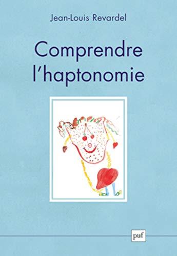 comprendre l'haptonomie: Revardel, Jean-Louis