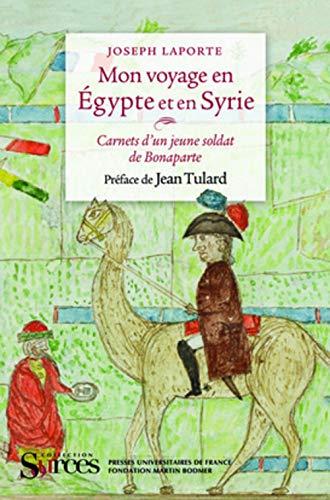 9782130564591: Mon voyage en Egypte et en Syrie : Carnets d'un jeune soldat de Bonaparte