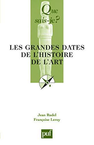 9782130564706: Les grandes dates de l'histoire de l'art (Que sais-je ?)