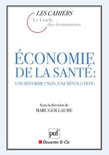 9782130564720: Economie de la santé : une réforme ? non, une révolution !