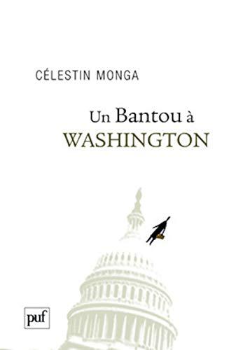 Un Bantou à Washington: Monga, Célestin