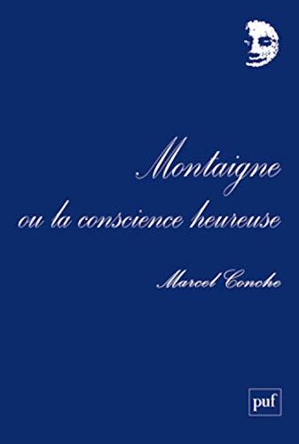 9782130565550: Montaigne ou la conscience heureuse (2e édition)