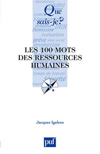 100 mots des ressources humaines: Igalens, Jacques