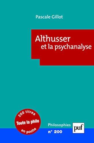 Althusser et la psychanalyse: Gillot, Pascale