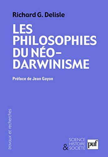 Les philosophies du néo-darwinisme: Delisle, Richard G.