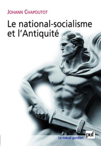 Le national-socialisme et l'Antiquité: Chapoutot, Johann: