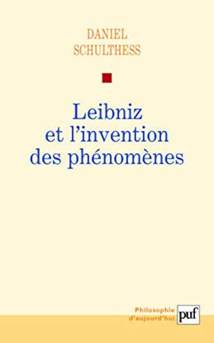 Leibniz et l'invention des phénomènes: Daniel Schulthess