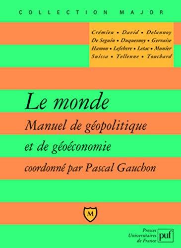 9782130567219: Le monde - Manuel de géopolitique et de géoéconomie