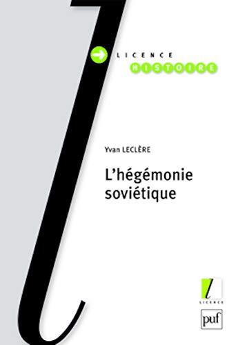 Hégémonie soviétique (L'): Lecl�re, Yvan