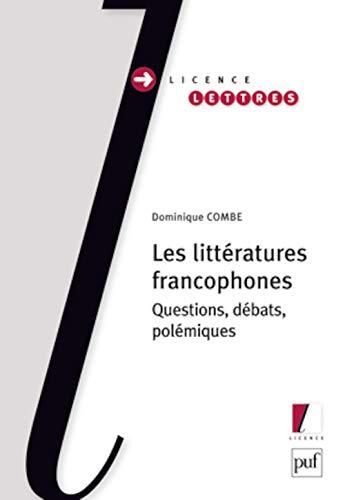 Littératures francophones (Les): Combe, Dominique