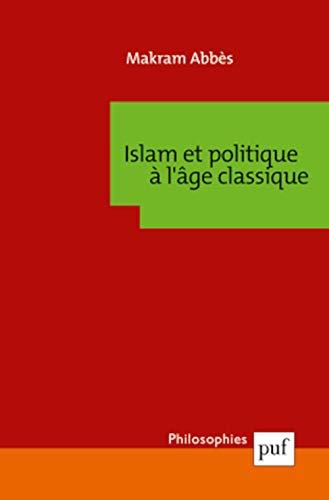 Islam et politique à l'âge classique: Abb�s, Makram