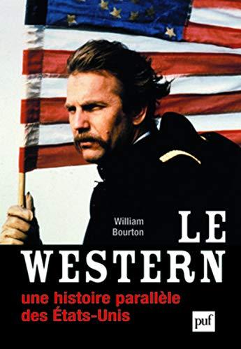 Le western, une histoire parallèle des Etats-Unis: Bourton, William