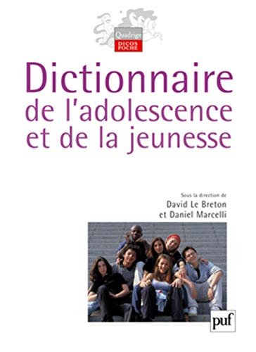 Dictionnaire de l'adolescence et de la jeunesse (French Edition): David Le Breton