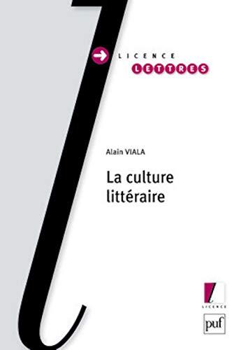 Culture littéraire (La): Viala, Alain