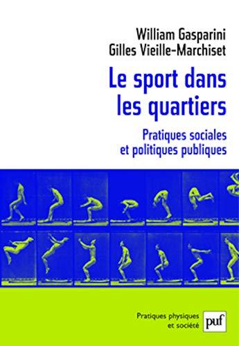 9782130569718: Le sport dans les quartiers : Pratiques sociales et politiques publiques