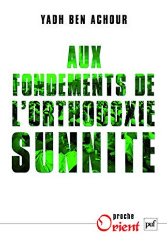 aux fondements de l'orthodoxie sunnite: Ben Achour, Yahd