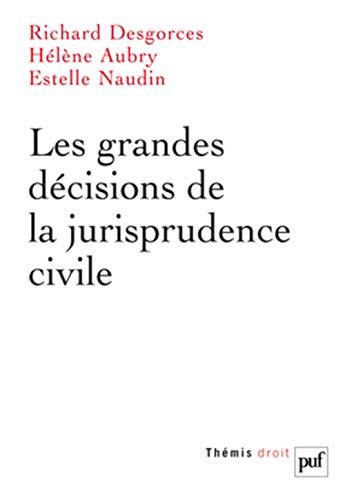 Les grandes decisions de la jurisprudence civile (French Edition): Richard Desgorces