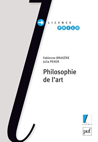 Philosophie de l'art: Brugère, Fabienne