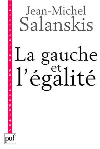 Gauche et l'égalité (La): Salanskis, Jean-Michel